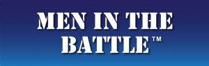 Men in the Battle - Living Truth