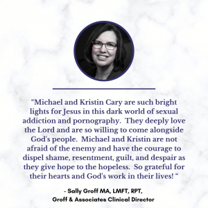 Sally Groff, Groff & Associates Clinical Director, Testimonial for Michael and Kristin Cary