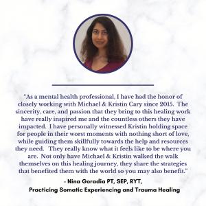 Nina Goradia, Somatic Experiencing and Trauma Healing, Testimonial for Michael and Kristin Cary